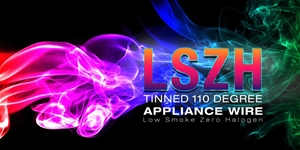 Introducing The All New LSZH 110 Degree Tinned Appliance Wire