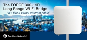 Point-To-Point Wireless Bridging With Cambium FORCE 300-19R